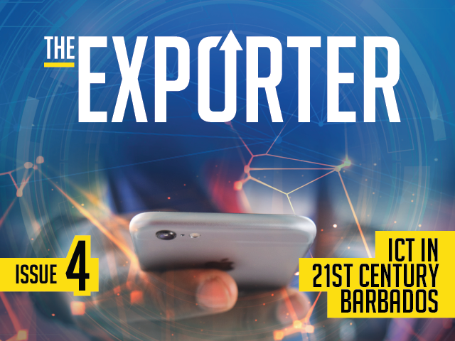 The Exporter Magazine Issue 4 – ICT in 21st Century Barbados